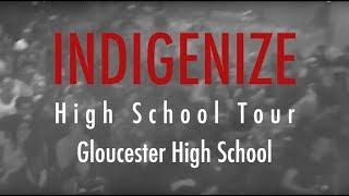 INDIGENIZE High School Tour (Episode 4) Gloucester High School