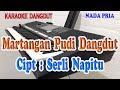 MARTANGAN PUDI ll KARAOKE DANGDUT ll SERLI NAPITU ll NADA PRIA AS=DO