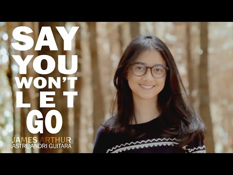 Say You Won't Let Go  - James Arthur (Astri, Andri Guitara) cover