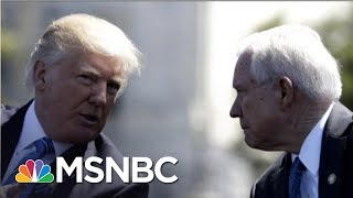 What President Donald Trump Risks If He Fires Jeff Sessions | Morning Joe | MSNBC Free HD Video