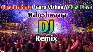 🔯🕉️Guru Brahma Guru Vishnu Guru Devo Maheshwaara DJ Remix |$| #GuruBrahmaRemix |$| Diva Sounds 【DS