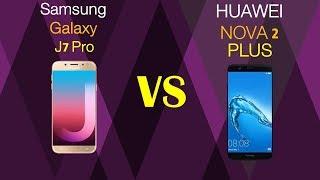 Samsung Galaxy J7 Pro VS Huawei Nove 2 Plus