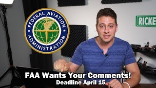 Your LAST CHANCE to Have Your Voice Heard By the FAA - New UAS Proposals