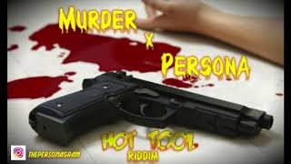 Download Murder x Persona HOT Tool Riddim (Audio) January 2018 MP3 song and Music Video