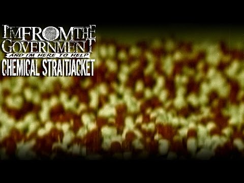 I'm From The Government And I'm Here To Help - Chemical Straitjacket (Lyric Video)