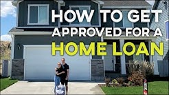 HOW TO GET APPROVED FOR A HOME LOAN (How to Get a House Loan)