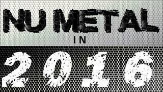 NU METAL in 2016