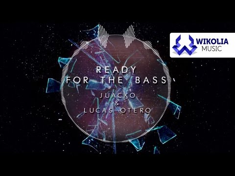 Juacko & Lucas Otero - Ready For The Bass (Official Audio)