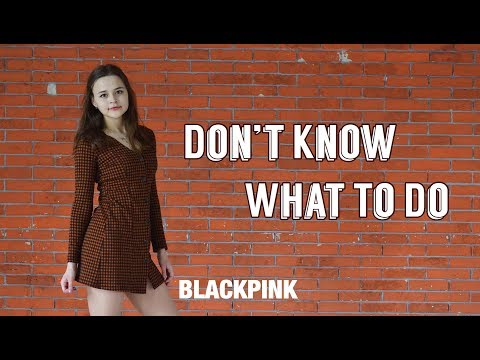 BLACKPINK (블랙핑크) - Don't Know What To Do Dance Cover By Sarang