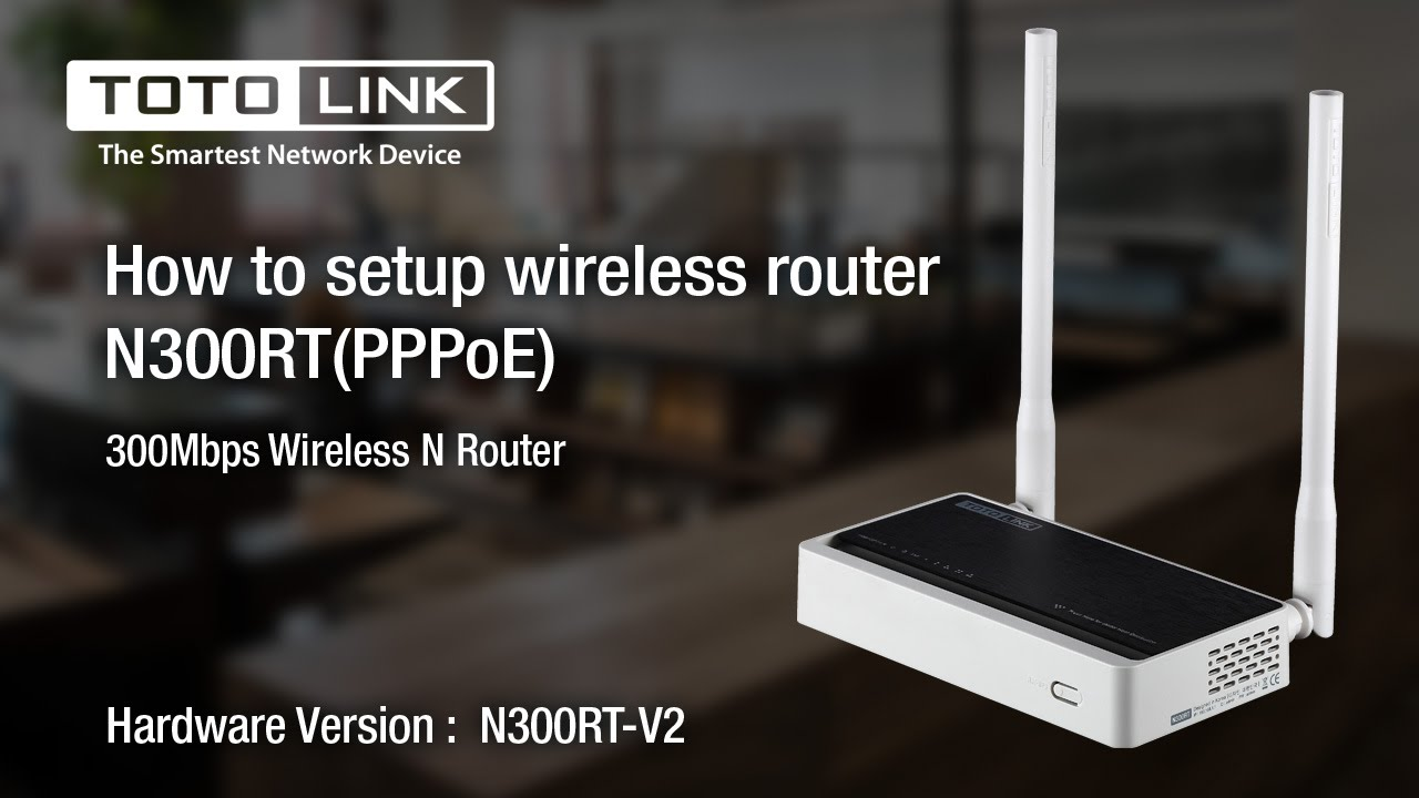 How to setup wireless router N300RT(PPPoE) by TOTOLINK