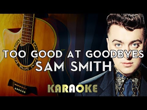 Sam Smith - Too Good at Goodbyes |...