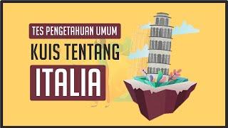 Uji Wawasan Umum ! Kuis Tentang Negara Italia