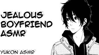 ASMR Jealous Boyfriend Is Mad At You [YukonASMR]