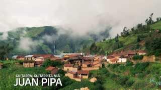 JUAN PIPA - GUITARRA, GUITARRITA MIA HD