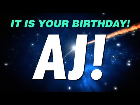 HAPPY BIRTHDAY AJ! This is your gift.