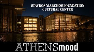 ATHENSmood #8: Stavros Niarchos Foundation Cultural Center