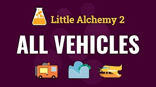 How to make AĻL VEHICLES in Little Alchemy 2
