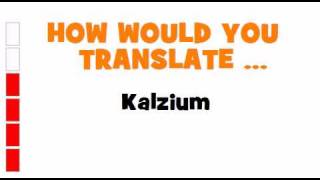 GERMAN TRANSLATION QUIZ = Kalzium