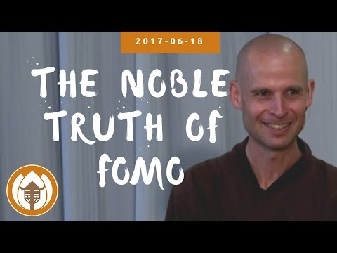 The Noble Truth of FOMO