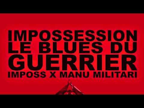 Imposs  IMPOSSESSION .8  ( LE BLUES DU GUERRIER )  Fr.  Feat.  Manu  Militari