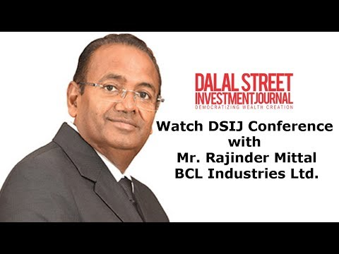 DSIJ Conference with Rajinder Mittal (MD) of BCL Industries