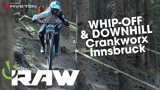 DOWNHILL \u0026 WHIP-OFF - Vital RAW, Crankworx Innsbruck