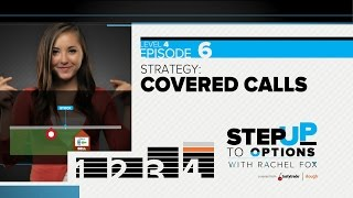 Ep. 4.6 - Strategy: Covered Calls | Step Up to Options