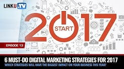 6 Must-Do Digital Marketing Strategies for 2017 - Ep. 13