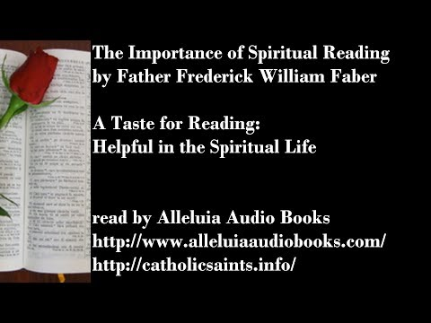 The Importance of  Spiritual Reading: A Taste for Reading: Helpful in the Spiritual Life