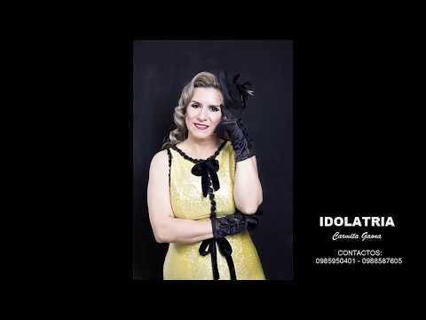 Carmita Gaona - Idolatría (Audio)