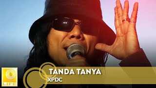 XPDC - Tanda Tanya (Official Music Video)