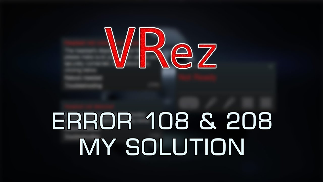 VRez - Error 108 & 208 - My solution