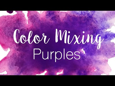 Color Mixing Series Purples How To Mix Purples In Watercolor Purple Vs Violet Youtube