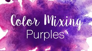 Color Mixing Series: Purples | How to Mix Purples in Watercolor | Purple vs. Violet
