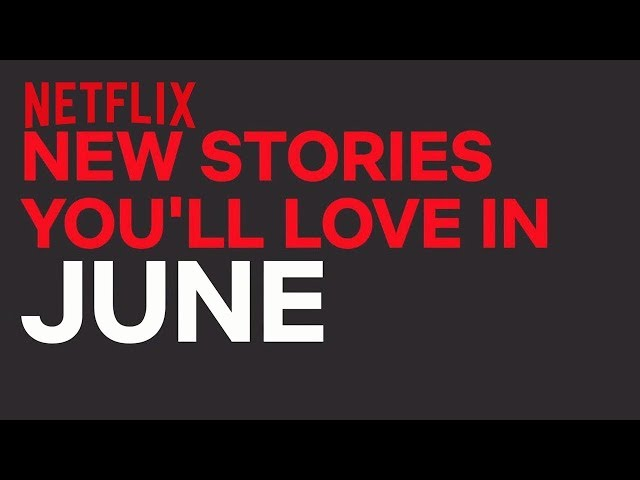 Netflix List June 2018 - What's Coming To/Leaving Netflix in