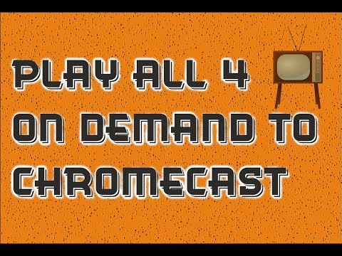 How To Cast The All 4 On Demand Service To Your Chromecast Device Using Your Windows PC
