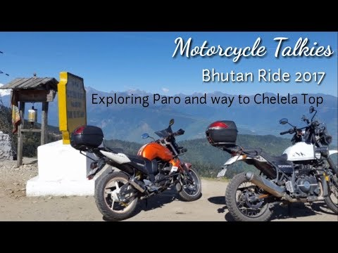 Bhutan Ride 2017 - Exploring Paro and way to Chelela Pass