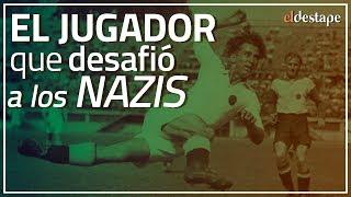 El Destape | El jugador que desafió a los nazis