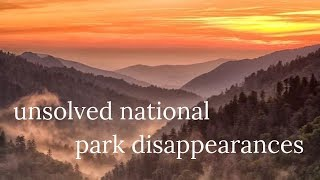 unsolved national park disappearances