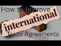How to Improve International Trade Agreements
