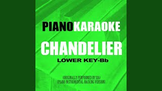 Chandelier (Lower Key-Bb) (Originally Performed by Sia) (Piano Instrumental-Backing Version)