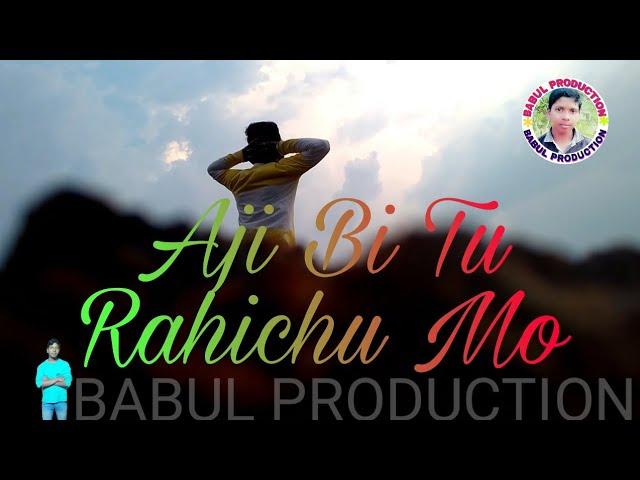 Aji bi tu rahichu mo chati tale ghara kari__ new __ Song__ by__Babul Production ___(BABULPRODUCTION) #1