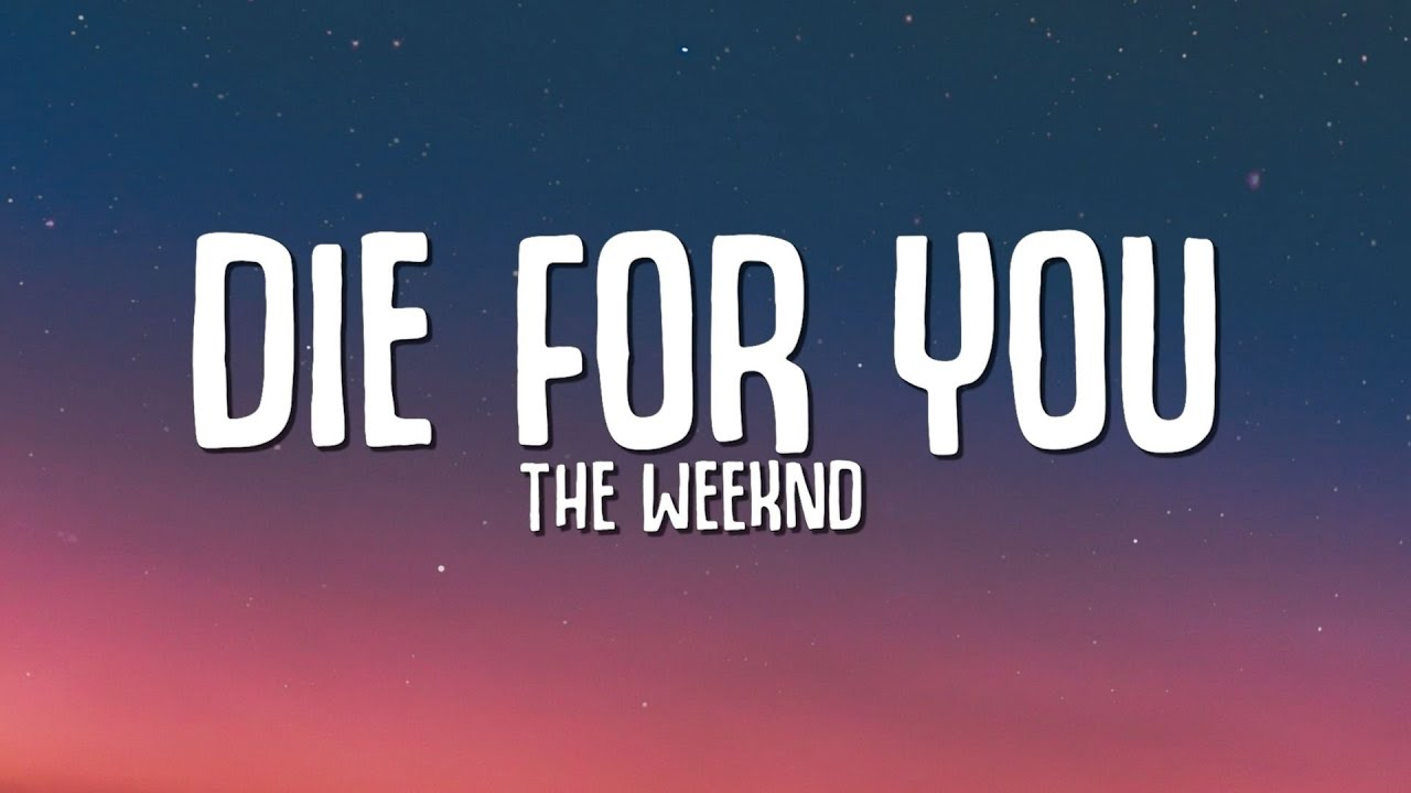 Download The Weeknd - DIE FOR YOU (Lyrics) | Tiktok Song