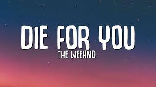 The Weeknd - DIE FOR YOU (Lyrics) | Tiktok Song