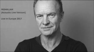 STING - Inshallah (Acoustic Live Version) Live in Europe '17