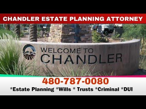 Estate Planning Chandler Az ✉ Do I Need A Trust Or A Will ✉ Chandler Estate Planning Attorney