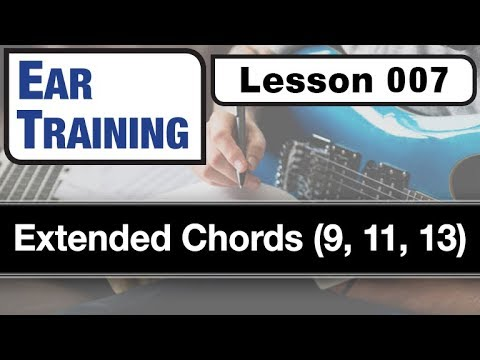 EAR TRAINING 007: Extended Chords (9, 11, 13)