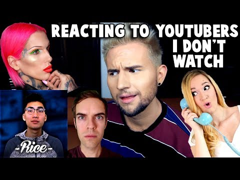 REACTING TO YOUTUBERS I DON'T WATCH 3