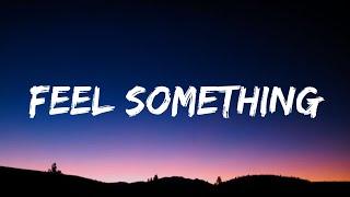 Quinn XCII - Feel Something (Lyrics)