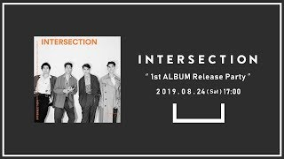 """2019.08.24 """"INTERSECTION 1st ALBUM Release Party""""at MAGNET by SHIBUYA109"""
